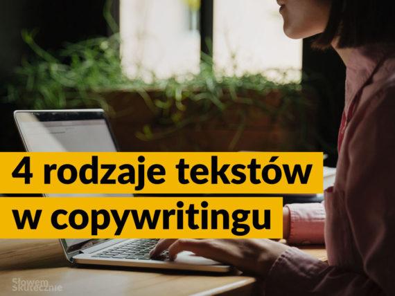 Jakie wyróżniamy rodzaje tekstów w copywritingu? Poznaj 4 najważniejsze